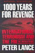 1000 Years for Revenge: International Terrorism and the FBI--The Untold Story