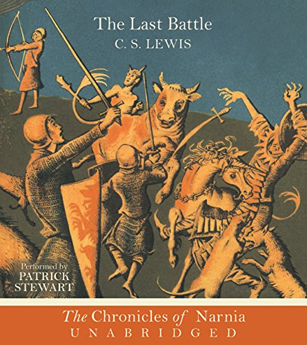 The Last Battle (Narnia) - C. S. Lewis; Patrick Stewart