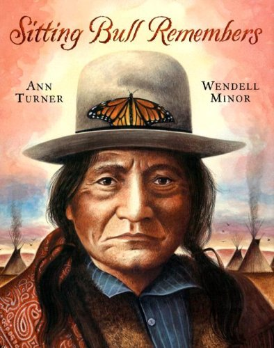 Sitting Bull Remembers - Ann Turner