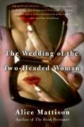 The Wedding of the Two-Headed Woman - Mattison, Alice