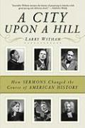 A City Upon a Hill: How Sermons Changed the Course of American History