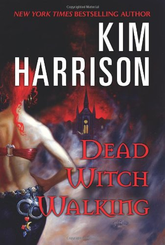 Dead Witch Walking (The Hollows, Book 1) - Kim Harrison