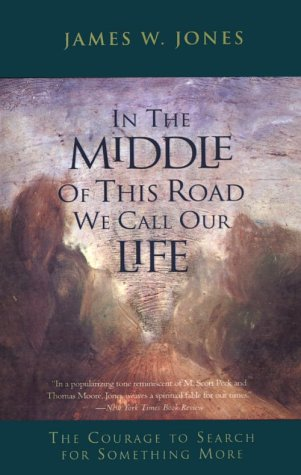 In The Middle Of This Road We Call Our Life - James W. Jones