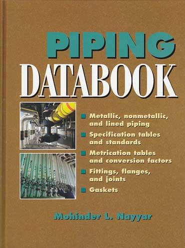 Piping databook (metallic, nonmetallic, and lined piping .) - Nayyar, Mohinder L.