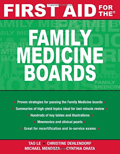 First Aid for the Family Medicine Boards (FIRST AID Specialty Boards) - Tao Le; Christine Dehlendorf; Michael Mendoza; Cynthia Ohata