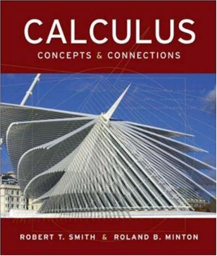 Calculus: Concepts and Connections - Robert T Smith; Roland B Minton