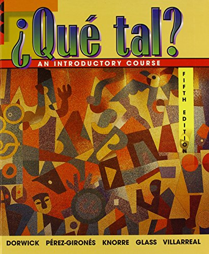 Qu? Tal : An Introductory Course - Ana Mar?a Per?z-Giron?s; Thalia Dorwick; Marty Knorre; William Glass; Hildebrando Villarreal