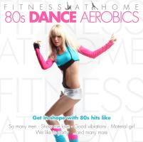 Fitness at Home - 80s Dance Aerobics