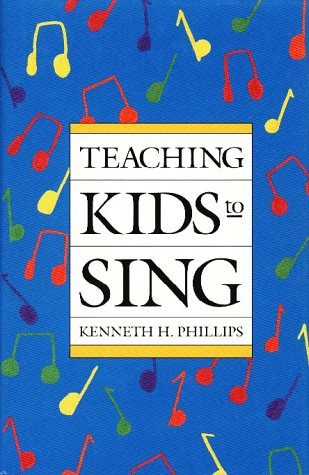Teaching Kids to Sing - Kenneth H. Phillips