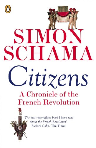 Citizens : A Chronicle of the French Revolution - Simon Schama