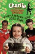 Charlie and the Chocolate Factory the Whipple-Scrumptious Joke Book