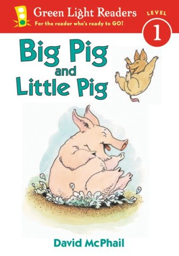Big Pig and Little Pig (Green Light Readers Level 1) - David McPhail