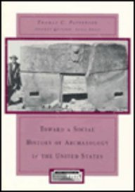 Toward a Social History of Archaeology in the United States - Thomas C. Patterson