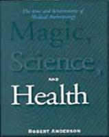 Magic, Science, and Health: The Aims and Achievements of Medical Anthropology