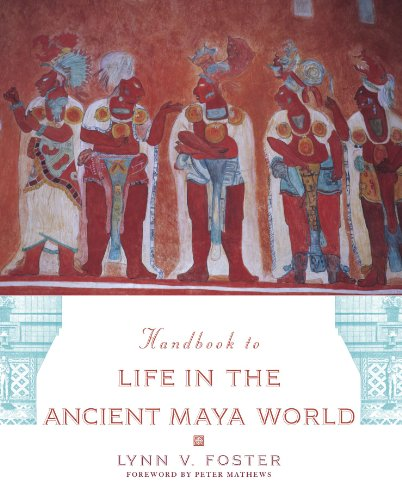 Handbook to Life in the Ancient Maya World - Lynn V. Foster