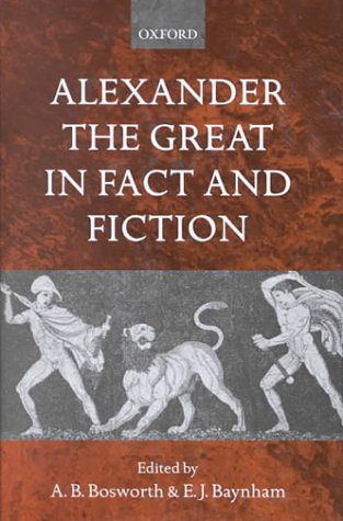 Alexander the Great in Fact and Fiction - A. B. Bosworth; E. J. Baynham