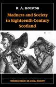 Madness and Society in Eighteenth-Century Scotland