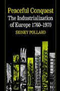 Peaceful Conquest - The Industrialization of Europe 1760-1970