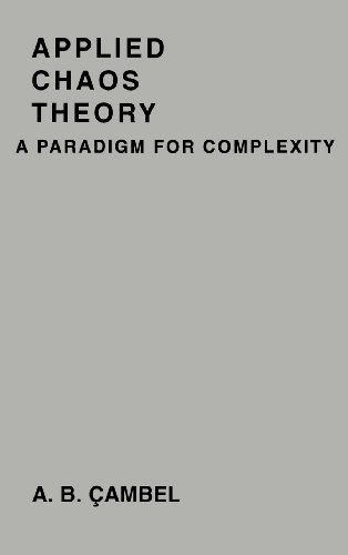 Applied Chaos Theory: A Paradigm for Complexity - Ali Bulent Cambel