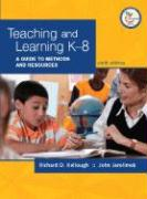 Teaching and Learning K-8: A Guide to Methods and Resources [With Access Code to Online Content]