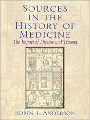 Sources in the History of Medicine: The Impact of Disease and Trauma