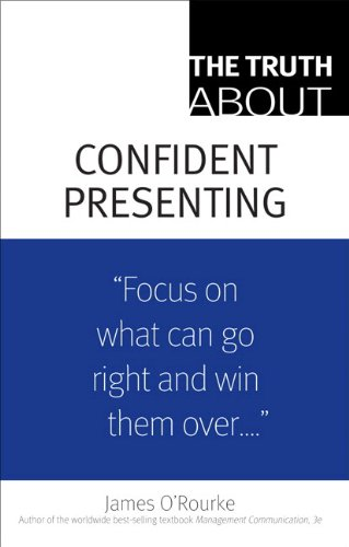 The Truth About Confident Presenting, (paperback) - James O'Rourke