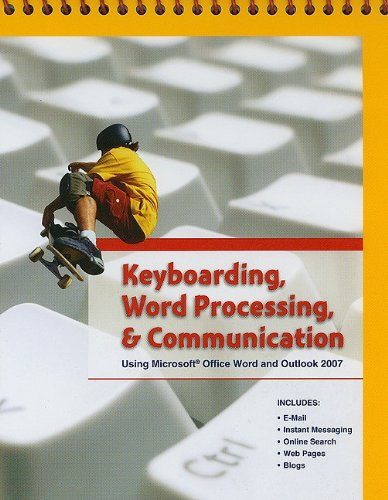 Keyboarding, Word Processing, and Communication: Using Microsoft Office Word 2007 and Outlook 2007 - Pearson Education