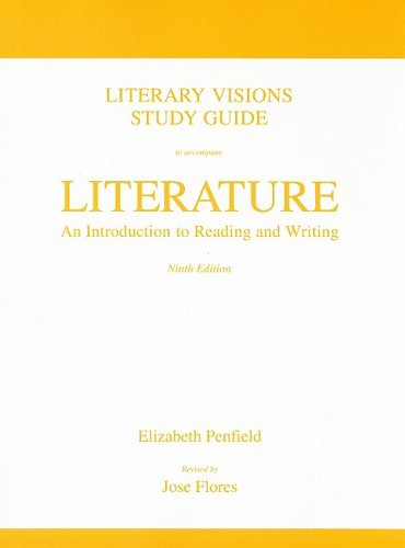 Literary Visions Study Guide for Literature: An Introduction to Reading and Writing - Elizabeth Penfield