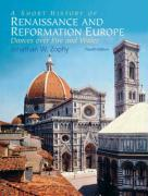 A Short History of RENAISSANCE and REFORMATION Europe: Dances Over Fire and Water