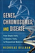 Genes, Chromosomes, and Disease - Nicholas Wright Gillham