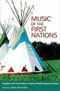 Music of the First Nations: Tradition and Innovation in Native North America (Music in American Life)