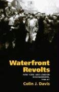 Waterfront Revolts: New York and London Dockworkers, 1946-61