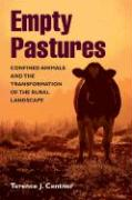 Empty Pastures: Confined Animals and the Transformation of the Rural Landscape - Centner, Terence J.