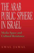The Arab Public Sphere in Israel