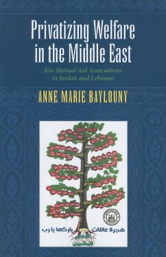 Privatizing Welfare in the Middle East: Kin Mutual Aid Associations in Jordan and Lebanon (Indiana Series in Middle East Studies)