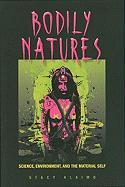Bodily Natures: Science, Environment, and the Material Self