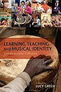 Learning, Teaching, and Musical Identity: Voices Across Cultures (Counterpoints: Music and Education)