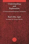 Understanding and Explanation: A Transcendental-Pragmatic Perspective