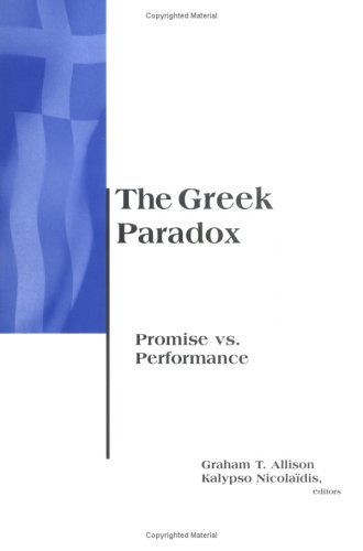 The Greek Paradox: Promise Vs. Performance (BCSIA Studies in International Security) - Graham Allison; Kalypso Nicola?dis