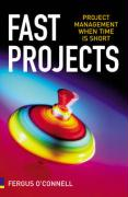Fast Projects: Project Management When Time Is Short