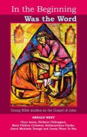 In the Beginning Was the Word: Participatory Bible Studies from the Gospel of John