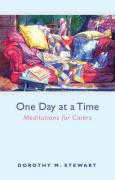 One Day at a Time: Meditations for Carers