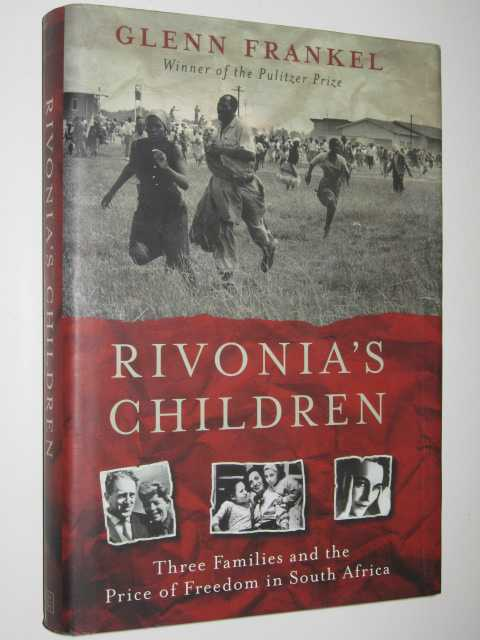 Rivonia's Children : Three Families and the Price of Freedom in South Africa - Frankel, Glenn