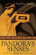 Pandora's Senses: The Feminine Character of the Ancient Text