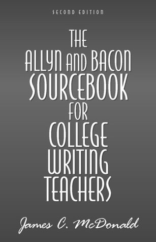 The Allyn  &  Bacon Sourcebook for College Writing Teachers (2nd Edition) - James C. McDonald