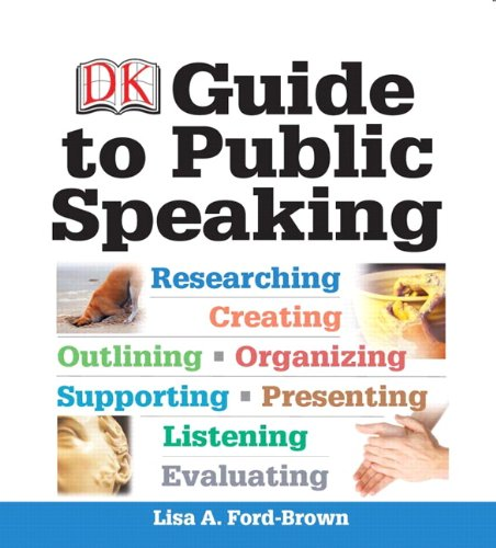 DK Guide to Public Speaking - Lisa A. Ford-Brown