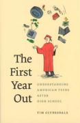 The First Year Out: Understanding American Teens After High School - Clydesdale, Timothy T.
