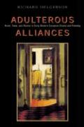 Adulterous Alliances: Home, State, and History in Early Modern European Drama and Painting - Helgerson, Richard