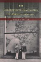The Geographical Imagination in America, 1880-1950