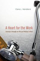 A Heart for the Work: Journeys Through an African Medical School